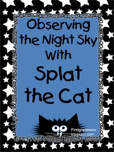 First Grade Wow: Splat the Cat helps us observe the night sky!