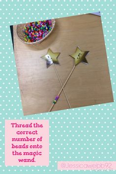 Thread the correct number of beads onto the magic wand. Could be adapted to thread all sorts on there Maths Eyfs, Eyfs Activities, Classroom Activities, Numeracy, Early Years Maths, Early Math, Early Learning, Castles Topic, Montessori