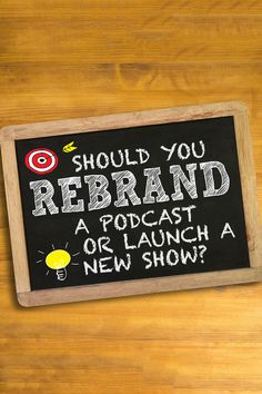 Should You #Rebrand a #Podcast or #Launch a New Show? When changing directions in #podcasting, should you rebrand your existing podcast and keep your audience, or launch a new podcast and start over from nothing?