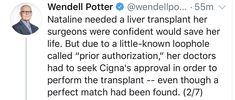 """Nataline needed a liver transplant her surgeons were confident would save her life. But due to a little-known loophole called """"prior authorization,"""" her doctors had to seek Cigna's approval in order to perform the transplant--even though a perfect match had been found. ~ @WendellPotter"""
