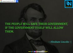 The people will save their government, if the government itself will allow them. #abrahamlincolnquotes #abrahamlincolnmotivationalquotes #abrahamlincoln #abrahamlincolncostume #abrahamlincolnfact #abrahamlincolnart #LearningQuotes #LifeLessonQuotesInEnglish #LifeChangeingMotivationalQuotes #quotes #motivationalquotes #learningquotes #lifechangeingquotes #quotesdeep #quotesaboutlove