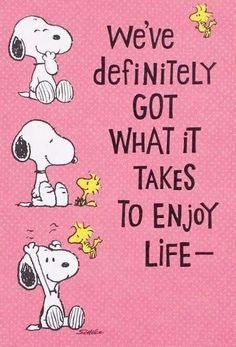 SNOOPY & WOODSTOCK~Enjoy Life!