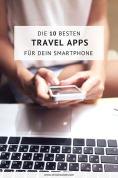 Die 10 besten Travel Apps für dein Smartphone. Mehr findest du auf meinem Reiseblog.  Hier mein Bericht: http://www.chicchoolee.com/2015/03/besten-travel-apps/