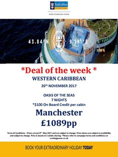 @RoyalCaribbean **DEAL OF THE WEEK* with On Board Spend Caribbean Journal CruiseMuse LoveCruise Manchester Airport dep from £1089pp!! call FREE