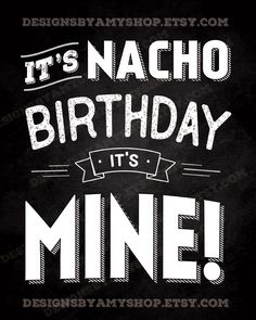 Use this NACHO sign for a birthday party where a NACHO BAR will be served. It has a retro/vintage design so it would be great for a 30th, 40th, or 50th Birthday Party!
