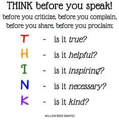 THINK before you speak! - Willow Bird Baking