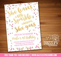 Printable Pink and Gold Sparkle Birthday Invitation | Gold Glitter Confetti | She Leaves a Little Sparkle Wherever She Goes | Little Girl or Birthday Party | 16th, 18th, 21st, 30th, 40th Birthday | Baby Shower |  FREE thank you card included | Printable Matching Party Package Decorations Available! Banner | Signs | Labels | Favor Tags | Water Bottle Labels and more! www.dazzleexpressions.com