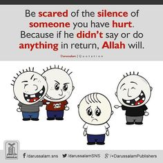 Take care, someone you hurt may not take revenge, but Allah will. #Islam #IslamicBehaviour