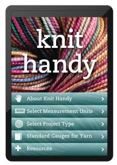 The Knit Handy and Crochet Handy apps help knitters and crocheters quickly determine exactly how much yarn they need for their next projects.