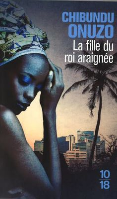 French copies of The Spider King's Daughter by Chibundu Onuzo, as received from Éditions Les Escales.