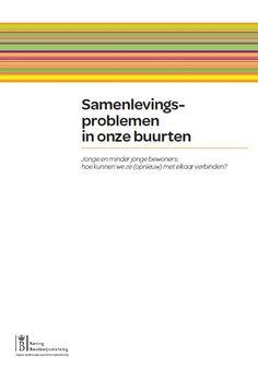 Samenlevingsproblemen in onze buurten : jonge en minder jonge bewoners : hoe kunnen we ze (opnieuw) met elkaar verbinden? / Koning Boudewijnstichting