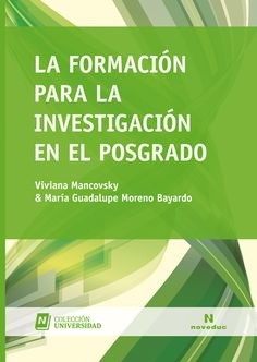 La formación para la investigación en el posgrado, de V Mancovsky, M G Moreno Bayardo. Consulta disponibilidad en http://biblos.uam.es/uhtbin/cgisirsi/?ps=vOk6AFkLz2/FILOSOFIA/0/5?searchdata1=9789875384293