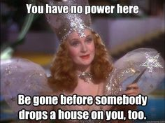 Glinda the Good Witch of the North. NOT Glenda. Glinda The Good Witch, The Worst Witch, Wicked Witch, Evil Witch, I Smile, Make Me Smile, Billy Burke, No More Drama, Jm Barrie