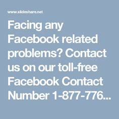 Facing any Facebook related problems? Contact us on our toll-free Facebook Contact Number 1-877-776-6261 which is available 24*7 in USA & Canada to help you and get solution for your Facebook related issue.
