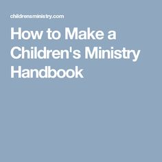 How to Make a Children's Ministry Handbook