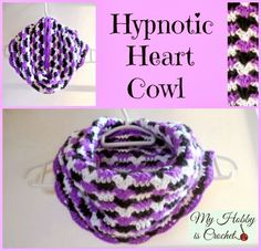 Hypnotic Heart Crochet Cowl - Free Pattern with Tutorial/ My Hobby is Crochet  I'd like to use this stitch for something else... An afghan? A bracelet? I love possibilities!