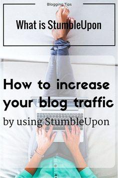 what is StumbleUpon, StumbleUpon, stumble, increase blog traffic, blog traffic…