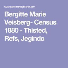 Bergitte Marie Veisberg- Census 1880 - Thisted, Refs, Jegindø