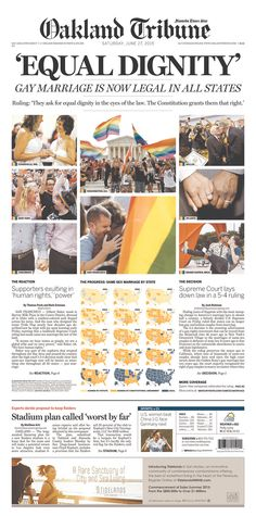 Oakland (Calif.) Tribune (and same centerpiece for the San Jose Mercury News and the Contra Costa Times) for June 27, 2015, via Today's Front Pages | Newseum #newsdesign #newspapers #lovewins