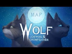 Wolf - Leafpool & Crowfeather [Complete Warriors M.A.P] - YouTube (And of course Nifty-senpai's part is my favorite)