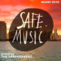 VA - Safe Miami 2016 (Mixed By The Deepshakerz) / Safe Music / SAFECOMP004 - http://www.electrobuzz.fm/2016/03/22/va-safe-miami-2016-mixed-by-the-deepshakerz-safe-music-safecomp004-2/