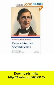 Ralph Waldo Emerson Essays The First and Second Series (Library of America Paperback Classics) Ralph Waldo Emerson, Douglas Crase , ISBN-10: 1598530844  ,  , ASIN: B005M4XZL0 , tutorials , pdf , ebook , torrent , downloads , rapidshare , filesonic , hotfile , megaupload , fileserve