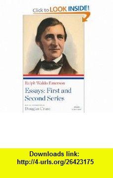 Ralph Waldo Emerson Essays The First and Second Series (Library of America Paperback Classics) Ralph Waldo Emerson, Douglas Crase , ISBN-10: 1598530844  ,  , ASIN: B005M4XZL0 , tutorials , pdf , ebook , torrent , downloads , rapidshare , filesonic , hotfile , megaupload , fileserve
