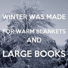 Yes to warm blankets & large books! <3