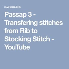 Passap 3 - Transfering stitches from Rib to Stocking Stitch - YouTube