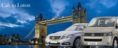 #Taxi to #Luton #Airport from #London, Cab to Luton & Luton Airport Taxi Service
