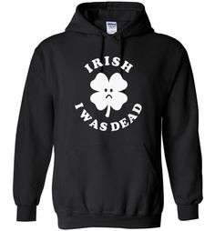 awesome Irish I Was Dead Unisex hoodie