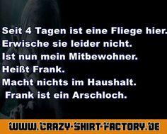 :)))   #crazys #prost #fun #spass #rauchen #trinken #verrückt #saufen #irre #crazyshirtfactory #geilescheiße #funpic #funpics #fliege #frank #arschloch