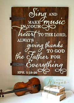 Sign And Make Music In Your Heart To The Lord Wood Sign