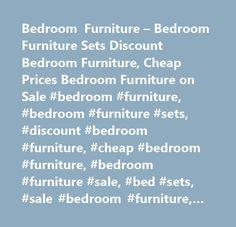 Bedroom Furniture – Bedroom Furniture Sets Discount Bedroom Furniture, Cheap Prices Bedroom Furniture on Sale #bedroom #furniture, #bedroom #furniture #sets, #discount #bedroom #furniture, #cheap #bedroom #furniture, #bedroom #furniture #sale, #bed #sets, #sale #bedroom #furniture, #bedroom #furniture #cheap #prices, #bedroom #furniture #stores, #bedroom #furniture #sets, #bedroom #sets, #bedroom #set, #modern #bedroom #furniture, #contemporary #bedroom #furniture, #oak #bedroom #furniture…
