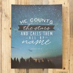 He Counts the Stars - Art Print and Bonus Printable Psalm Bible Verse Painting, Bible Verse Canvas, Scripture Art, Bible Art, Bible Verses, Printable Scripture, Scriptures, Free Printable, Christian Paintings