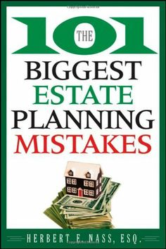 The 101 Biggest Estate Planning Mistakes by Herbert E. Nass, http://www.amazon.com/dp/0470375035/ref=cm_sw_r_pi_dp_St0Erb1GHXP3Y