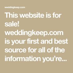 This website is for sale! weddingkeep.com is your first and best source for all of the information you're looking for. From general topics to more of what you would expect to find here, weddingkeep.com has it all. We hope you find what you are searching for!
