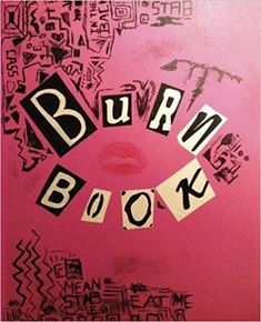 7bfca9f08 9 Best Mean Girls Burn Book images | Mean girls burn book ...