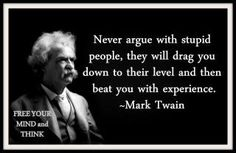 Mark Twain was a wise, wise man.