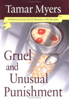 Gruel and Unusual Punishment (Pennsylvania Dutch Mysteries with Recipes) by Tamar Myers http://www.amazon.com/dp/0451205081/ref=cm_sw_r_pi_dp_XB3Wtb0MB102ZT3N