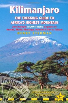 Kilimanjaro - a trekking guide to Africa's highest mountain, 3rd: (includes Mt Meru and city guides to Nairobi, Dar es Sal...