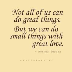 Mother Teresa was so wise! Great Quotes, Quotes To Live By, Me Quotes, Small Quotes, Quotes Images, People Quotes, Wisdom Quotes, Cool Words, Wise Words