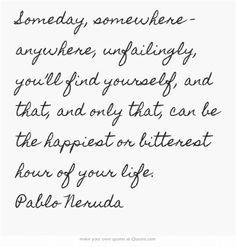 someday, somewhere | Pablo Neruda
