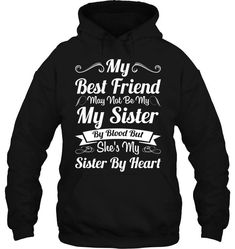 My Friend Is Sister By Heart Fleece Hoodies Outfit Funny Hoodies Womens Fashion Hoodie Season Best Friend Sweatshirts, Best Friend T Shirts, Friends Sweatshirt, Bff Shirts, Best Friend Outfits, Funny Tee Shirts, Cute Shirts, Awesome Shirts, Funny Shirt Sayings