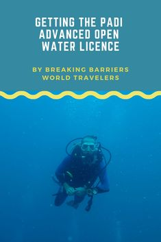 Breaking Barriers World Travelers go about getting the PADI Advanced Open Water scuba licence and go through some of the aspects of the course. Open Water, Saudi Arabia, World Traveler