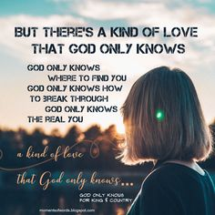 I heard for the first time today the band for KING & COUNTRY a nd their new song God only knows. Country Song Quotes, Country Music Lyrics, Christian Song Lyrics, Christian Music, Worship Songs Lyrics, Worship Quotes, Luke Bryan Quotes, Fake Smile Quotes, Country Girl Problems