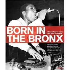 the beginning of hip hop music | ... The Bronx: A Visual Record Of The Early Days Of Hip Hop: BOOK: RIZZOLI