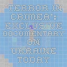 'Terror in Crimea': Exclusive documentary on Ukraine Today