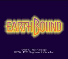 EarthBound- Simply the best game ever created.