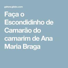 Faça o Escondidinho de Camarão do camarim de Ana Maria Braga